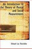 An Introduction to the Theory of Mental and Social Measurements, Edward Lee Thorndike, 1103854534