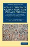 Acta et Diplomata Graeca Medii Aevi Sacra et Profana, , 1108044530