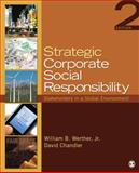 Strategic Corporate Social Responsibility : Stakeholders in a Global Environment, Werther, William B., Jr. and Chandler, David, 1412974534