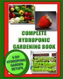 Complete Hydroponic Gardening Book, Kaye Dennan and Jason Wright, 1492794538