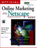 Official Online Marketing with Netscape Book, Greg Holden, 1566044537