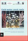 Cold-Water Coral Reefs : Out of Sight - No Longer Out of Mind, Freiwald, André, 9280724533