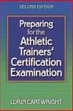 Preparing for the Athletic Trainers' Certification Examination, Cartwright, Lorin, 0736034536