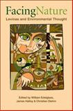 Facing Nature : Levinas and Environmental Thought, William Edelglass, James Hatley & Christian Diehm, 0820704539