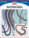 Seed Bead Chains - 11 Projects, Kalmbach Publishing Co. Staff, 0890244537
