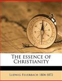 The Essence of Christianity, Ludwig Feuerbach, 1149244534