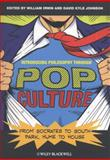 Introducing Philosophy Through Pop Culture : From Socrates to South Park, Hume to House, , 1444334530