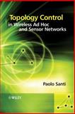 Topology Control in Wireless Ad Hoc and Sensor Networks, Santi, Paolo, 0470094532