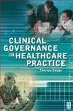 Clinical Governance in Health Care Practice, Swage, Thoreya, 0750644532