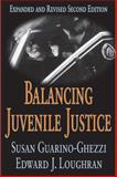 Balancing Juvenile Justice, Guarino-Ghezzi, Susan and Guarino-Ghezzi, 0765804530
