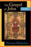 The Gospel of John : A Theological Commentary, Ridderbos, Herman and Jongste, H. De, 0802804535