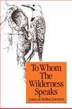 To Whom the Wilderness Speaks, Louise de Kiriline Lawrence, 0920474535