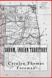 Sodom, Indian Territory, Carolyn Foreman, 1499184530