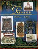 100 Years of Purses 1880s to 1970, Ronna Lee Aikins, 1574324535