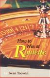 How to Win at Roulette, Iwan Toowin, 1587364530