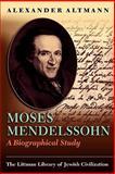 Moses Mendelssohn : A Biographical Study, Altmann, Alexander, 1874774536