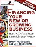Financing Your New or Growing Business : How to Find and Get Venture Capital, Alterowitz, Ralph J. and Zonderman, John, 1891984535