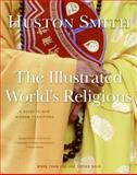 Illustrated World's Religions, Huston Smith and H. Smith, 0060674539