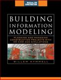 Building Information Modeling : Planning and Managing Construction Projects, Kymmell, Willem, 0071494537