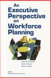 An Executive Perspective on Workforce Planning, Robert M. Emmerichs and Cheryl Y. Marcum, 0833034537