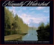 Nisqually Watershed : Glacier to Delta, a River's Legacy, David G. Gordon, 0898864534