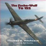 The Focke-Wulf Ta 152, Thomas Hitchcock, 0914144537