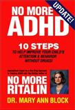 No More ADHD : 10 Steps to Help Improve Your Child's Attention and Behavior Without Drugs!, Block, Mary Ann, 0966554531