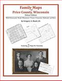Family Maps of Price County, Wisconsin, Deluxe Edition : With Homesteads, Roads, Waterways, Towns, Cemeteries, Railroads, and More, Boyd, Gregory A., 142031453X