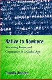 Native to Nowhere : Sustaining Home and Community in a Global Age, Beatley, Timothy, 1559634537