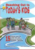 Reaching Out to Today's Kids : 15 Helpful Ways to Bridge the Gap Between Parents, Teachers and Kids, McConnell, Kathleen and Flatau, Susie Kelly, 1570354537