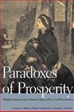 Paradoxes of Prosperity : Wealth Seeking in Pre-Civil War America, Ratner, Lorman and Teeter, Dwight L., Jr., 0252034538