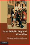 Poor Relief in England, 1350-1600, McIntosh, Marjorie Keniston, 1107634539
