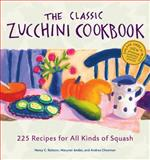 The Classic Zucchini Cookbook, Nancy C. Ralston and Marynor Jordan, 1580174531