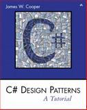 C# Design Patterns : A Tutorial, Cooper, James William, 0201844532