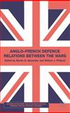 Anglo-French Defence Relations Between the Wars, , 0333754530
