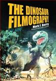 The Dinosaur Filmography, Mark F. Berry, 0786424532