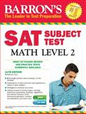 Barron's SAT Subject Test Math Level 2 with CD-ROM, 11th Edition, Richard Ku M.A., 1438074530