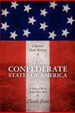 Clopton's Short History of the Confederate States of America, 1861-1925, Carole Scott, 1463584539