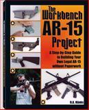 The Workbench AR-15 Project, D. A. Hänks, 158160453X