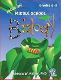 Focus on Middle School Biology Student Textbook (softcover), Rebecca W. Keller, 1936114534