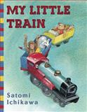 My Little Train, Satomi Ichikawa, 0399254536
