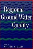 Regional Ground-Water Quality, Alley, William M., 047128453X
