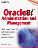 Oracle8i Administration and Management, Michael R. Ault, 0471354538