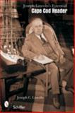 Joseph C. Lincoln's Essential Cape Cod Reader, Joseph C. Lincoln, 0764324535