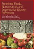 Functional Foods, Nutraceuticals and Degenerative Disease Prevention, , 0813824532