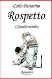 Rospetto: il Fratello Mendico, Carlo Pastorino, 1497304539