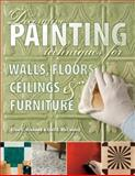 Decorative Painting Techniques for Walls, Floors, Ceilings and Furniture, Elise Kinkead and Gail McCauley, 1589234537