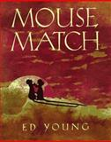 Mouse Match, Ed Young, 0152014535