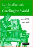 Lay Intellectuals in the Carolingian World, , 0521834538