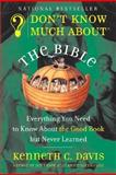 Don't Know Much about the Bible : Everything You Need to Know about the Good Book but Never Learned, Davis, Kenneth C., 0613214536